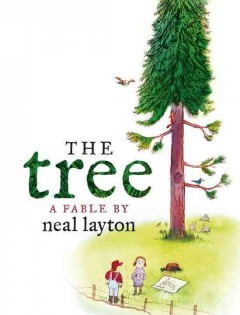 The tree : a fable / by Layton Neal.