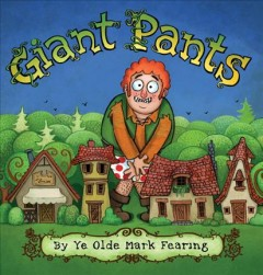 Giant pants /  Mark Fearing. - Mark Fearing.