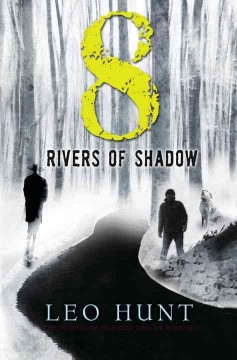 8 Rivers of shadow /  Leo Hunt. - Leo Hunt.