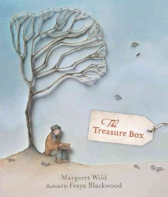 The treasure box /  Margaret Wild ; illustrated by Freya Blackwood. - Margaret Wild ; illustrated by Freya Blackwood.