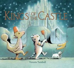 Kings of the castle /  Victoria Turnbull.