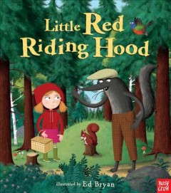 Little Red Riding Hood /  illustrated by Ed Bryan. - illustrated by Ed Bryan.