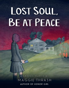 Lost soul, be at peace /  Maggie Thrash. - Maggie Thrash.
