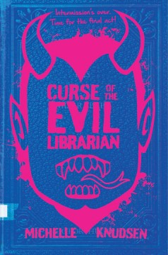 Curse of the evil librarian /  Michelle Knudsen. - Michelle Knudsen.