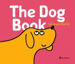 The dog book /  Lorenzo Clerici - Lorenzo Clerici