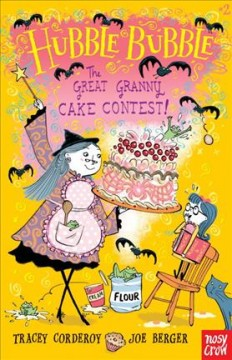The great granny cake contest! /  Tracey Corderoy ; illustrated by Joe Berger. - Tracey Corderoy ; illustrated by Joe Berger.