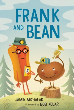 Frank and Bean /  Jamie Michalak ; illustrated by Bob Kolar. - Jamie Michalak ; illustrated by Bob Kolar.