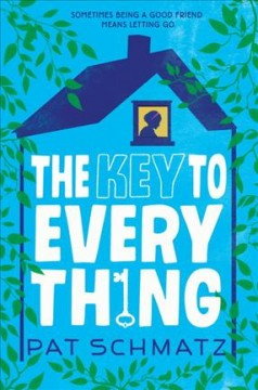 The key to every thing /  Pat Schmatz.