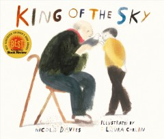 King of the Sky /  Nicola Davies ; illustrated by Laura Carlin. - Nicola Davies ; illustrated by Laura Carlin.