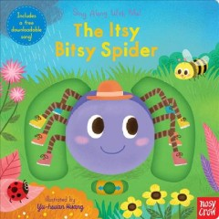 The itsy bitsy spider /  illustrated by Yu-hsuan Huang. - illustrated by Yu-hsuan Huang.