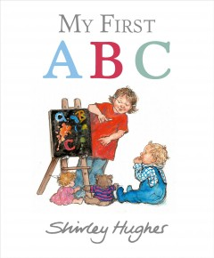 My first ABC /  Shirley Hughes. - Shirley Hughes.