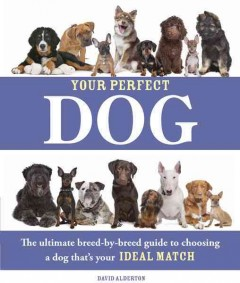 Your perfect dog /  David Alderton.