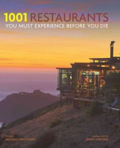 1001 restaurants you must experience before you die /  general editor, Jenny Linford ; preface by Michael Whiteman.