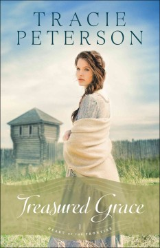 Treasured grace /  Tracie Peterson. - Tracie Peterson.