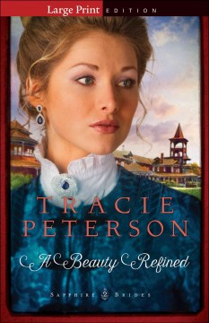 A beauty refined /  by Tracie Peterson.