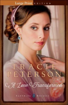 A love transformed /  Tracie Peterson. - Tracie Peterson.