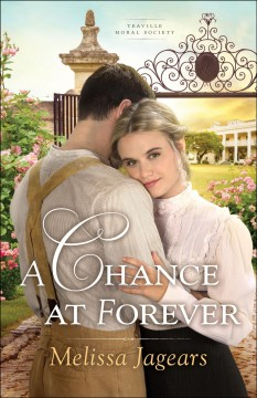 A chance at forever /  Melissa Jagears.