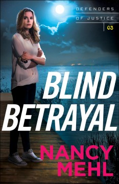 Blind betrayal /  Nancy Mehl. - Nancy Mehl.