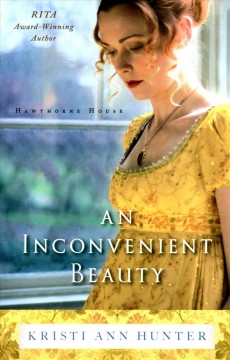 An inconvenient beauty /  Kristi Ann Hunter.