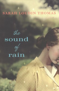 The sound of rain /  Sarah Loudin Thomas. - Sarah Loudin Thomas.