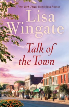 Talk of the town /  Lisa Wingate. - Lisa Wingate.