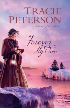 Forever my own /  Tracie Peterson. - Tracie Peterson.