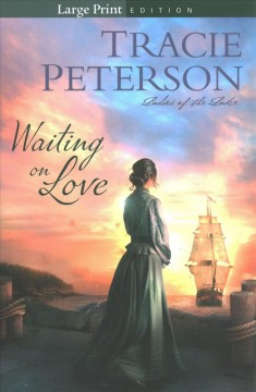 Waiting on love /  Tracie Peterson. - Tracie Peterson.