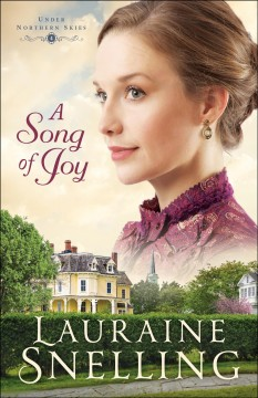 A song of joy /  Lauraine Snelling. - Lauraine Snelling.