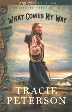 What comes my way /  Tracie Peterson.