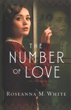 The number of love /  Roseanna M. White. - Roseanna M. White.