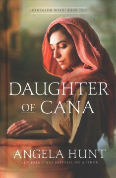 Daughter of Cana /  Angela Hunt.