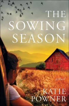 The sowing season : a novel / Katie Powner.