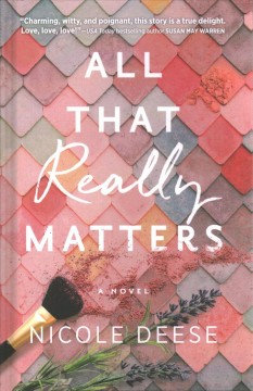 All that really matters /  Nicole Deese. - Nicole Deese.