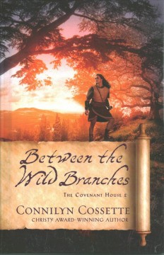 Between the wild branches /  Connilyn Cossette. - Connilyn Cossette.