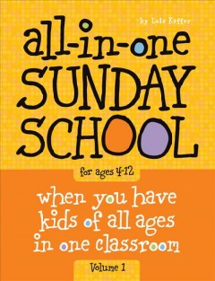 All-in-one Sunday school Volume 1, Fall /  by Lois Keffer.