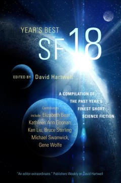 Year's best SF 18 /  edited by David G. Hartwell.