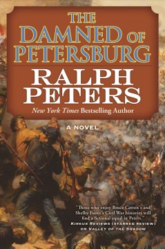 The damned of Petersburg : a novel / Ralph Peters ; maps by George Koch.