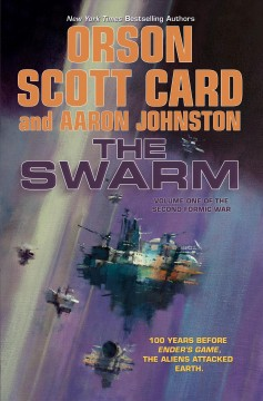 The Swarm /  Orson Scott Card and Aaron Johnston. - Orson Scott Card and Aaron Johnston.