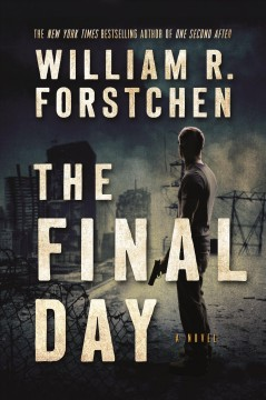 The Final Day / William R Forstchen - William R Forstchen