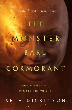 The monster Baru Cormorant /  Seth Dickinson.