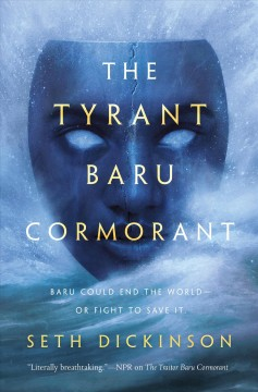 The tyrant Baru Cormorant /  Seth Dickinson.