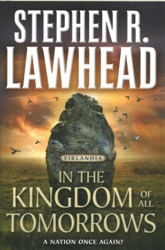 In the kingdom of all tomorrows /  Stephen R. Lawhead. - Stephen R. Lawhead.
