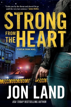 Strong from the heart : a Caitlin Strong novel / Jon Land.