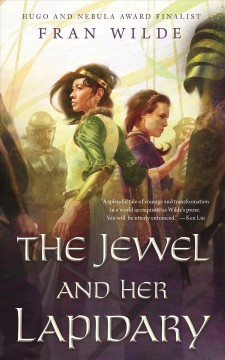 The jewel and her lapidary /  Fran Wilde. - Fran Wilde.