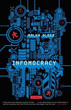 Infomocracy /  Malka Older.