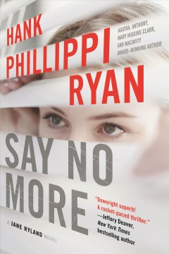 Say no more /  Hank Phillippi Ryan.