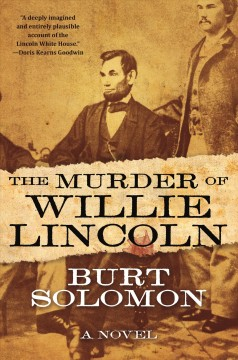 The murder of Willie Lincoln /  Burt Solomon. - Burt Solomon.