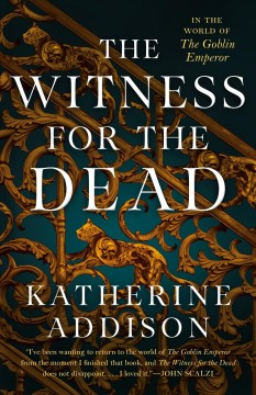 The witness for the dead /  Katherine Addison.