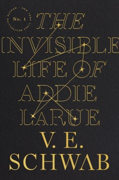 The Invisible Life Of Addie Larue / V.E. Schwab - V.E. Schwab