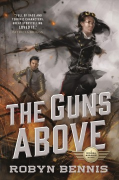 The guns above /  Robyn Bennis. - Robyn Bennis.